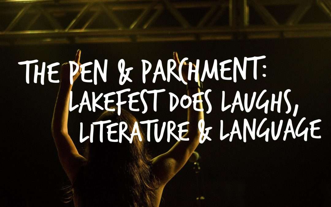 The Pen and Parchment: Lakefest does Laughs, Literature and Language
